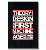 Theory and Design in the First Machine Age by R...