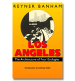 Los Angeles: The Architecture of Four Ecologies...