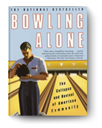 Robert Putnam, Bowling Alone: The Collapse and ...