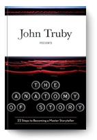 John Truby, The Anatomy of Story: 22 Steps to B...