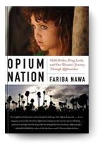 Fariba Nawa, Opium Nation