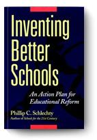Phillip C. Schlechty, Inventing Better Schools