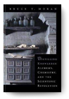 Bruce Moran, Distilling Knowledge: Alchemy, Che...
