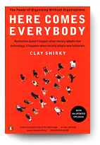 Clay Shirky, Here Comes Everybody