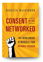 Rebecca MacKinnon, Consent of the Networked