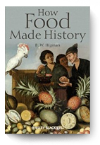 Barry Higman, How Food Made History