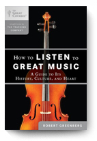 Robert Greenberg, How to Listen to Great Music