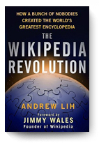 Andrew Lih, The Wikipedia Revolution