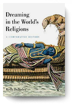 Kelly Bulkeley. Dreaming in the World's Religions.