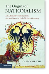 Hirschi, Caspar. The Origins of Nationalism: An...