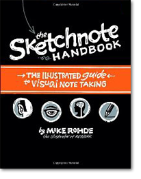 The Sketchnote Handbook: the illustrated guide ...