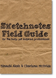 Sketchnotes Field Guide for the Busy Yet Inspir...