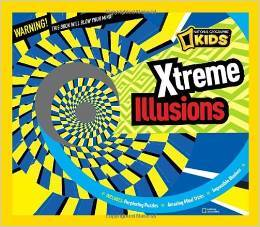 Xtreme Illusions for Kids by National Geographic