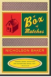 Nicholson Baker, «A Box of Matches»