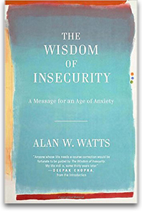 «The Wisdom of Insecurity: A Message for an Age...
