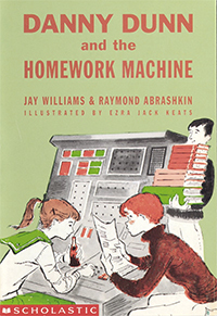 «Danny Dunn and the Homework Machine»