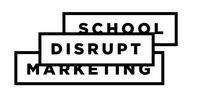 DISRUPT MARKETING SCHOOL