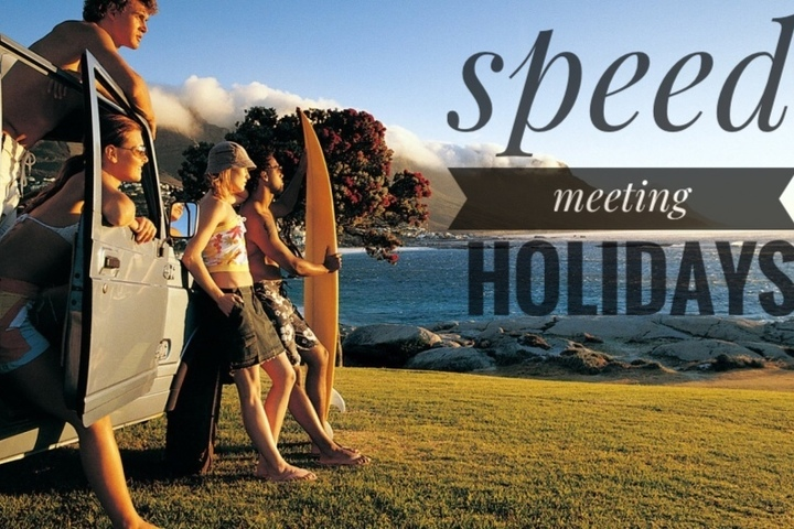 Speed meeting: Holiday